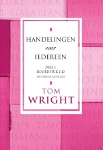 Tom Wright , Handelingen voor iedereen 1 Hoofdstuk 1-12
