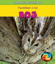 Deborah  Underwood Dierencamouflage - Onzichtbaar in het Bos