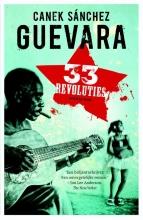 Canek  Sánchez Guevara 33 Revoluties