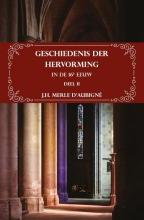 H.J.  Merle d`Aubigné Geschiedenis der Hervorming in de 16e eeuw - Deel II