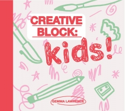 Gemma Lawrence , Creative Block: Kids!