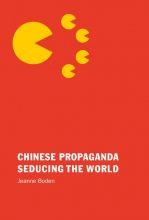 Jeanne Boden , Chinese Propaganda Seducing the World