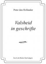 Peter den Hollander , Valsheid in geschrifte