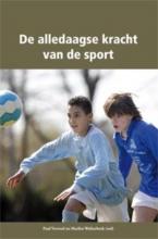 Paul  Verweel, Marlies  Wolterbeek De alledaagse kracht van de sport