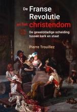Pierre Trouillez , De Franse revolutie en het christendom