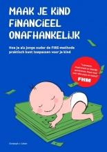 Christoph Cohen , Maak je kind financieel onafhankelijk