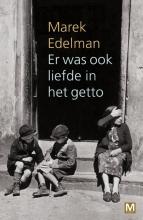 Marek  Edelman, Paula  Sawicka Er was ook liefde in het getto
