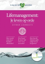 Liebregts, Esther Lifemanagement: Je leven op orde