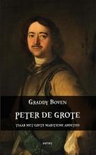 Graddy Boven , Peter de Grote. Tsaar met grote maritieme ambities