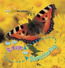 Camilla de la Bédoyère Von der Raupe zum Schmetterling
