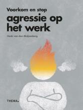 Henk van den Muijsenberg Voorkom en stop agressie op het werk