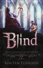 Kim ten Tusscher , Blind