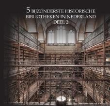 Oscar De Wit-Snijder , 5 bijzonderste historische bibliotheken van Nederland