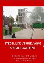 Ineke Teijmant Kasper Kruithof  Jutta Wijmans, Stedelijke vernieuwing en sociale jaloezie