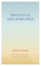 Rupert Spira , Bewustzijn als enige werkelijkheid