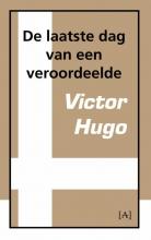 Victor  Hugo De laatste dag van een veroordeelde