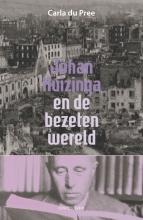 Carla du Pree , Johan Huizinga en de bezeten wereld