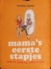 Esther  Kaper Mama`s eerste stapjes