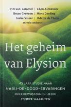 Odette de Theije Pim van Lommel  Eben Alexander  Bruce Greyson  Hans Gerding  Ineke Visser, Het geheim van Elysion