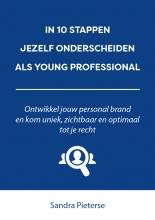 Sandra Pieterse , In 10 stappen jezelf onderscheiden als young professional