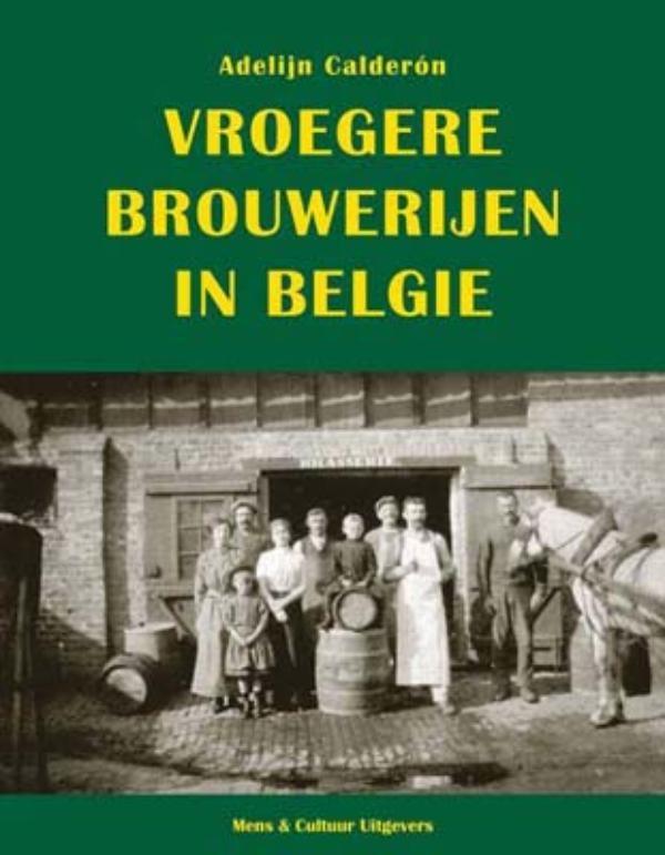 Adelijn Calderón,Vroegere brouwerijen in België