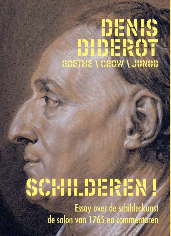 Denis Diderot, Johann-Wolfgang von Goethe, Thomas E. Crow, Philippe Junod,Wat een kunst is dat schilderen!