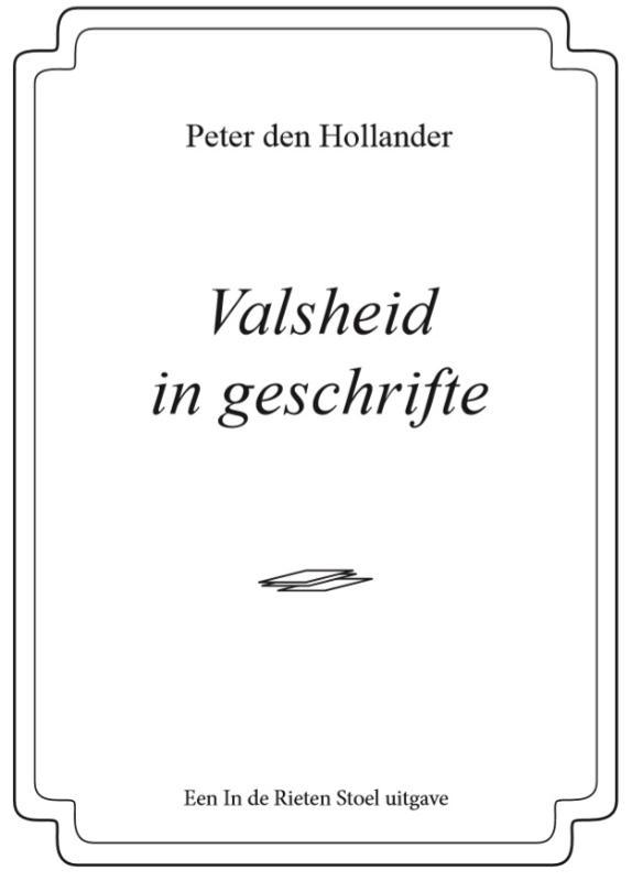 Peter den Hollander,Valsheid in geschrifte