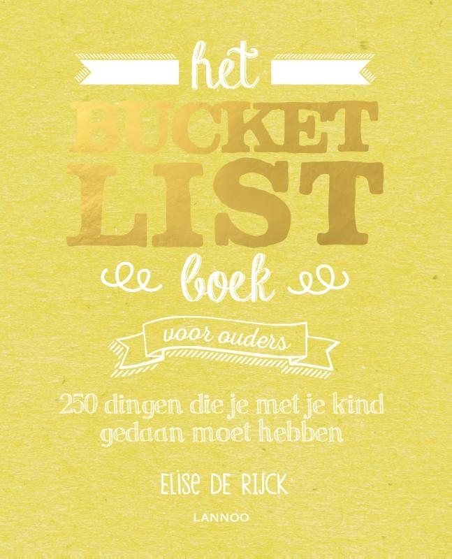 Elise de Rijck,Het Bucketlist Boek voor ouders