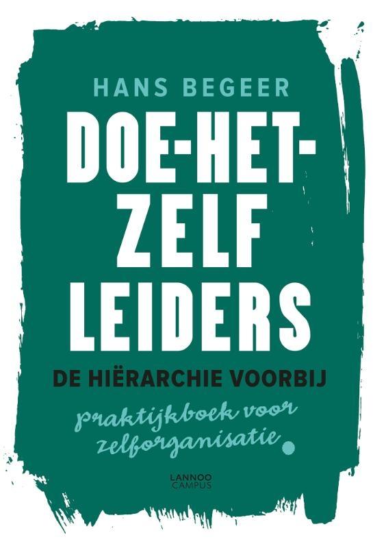 Hans  Begeer,Doe-het-zelf leiders - De hiërarchie voorbij