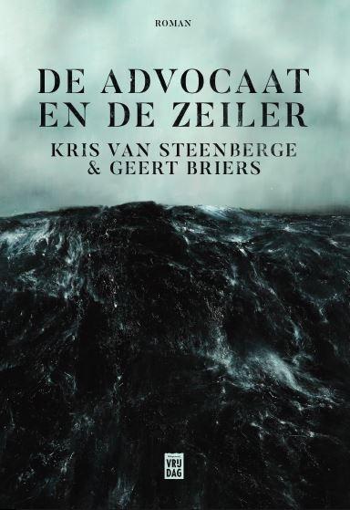 Kris Van Steenberge, Geert Briers,De Advocaat en de Zeiler