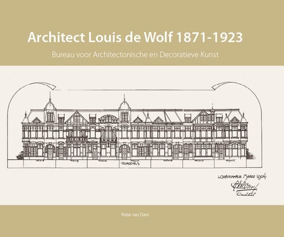 Peter Van Dam,Architect Louis de Wolf (1871-1923)