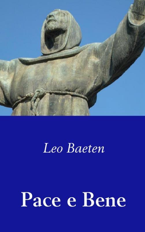 Leo Baeten,Pace e Bene