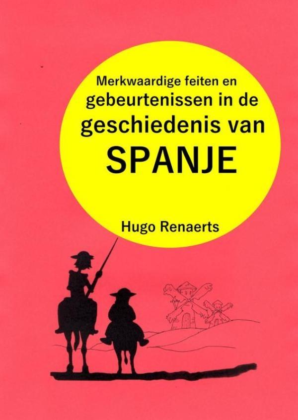 Hugo Renaerts,Merkwaardige feiten en gebeurtenissen in de geschiedenis van SPANJE