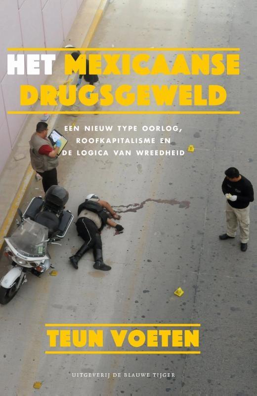 Teun Voeten,Het Mexicaanse drugsgeweld