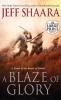 Shaara, Jeff,A Blaze of Glory