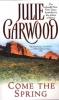 Garwood, JULIE,Come the Spring
