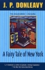 Donleavy, J. P.,A Fairy Tale of New York