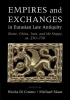 Di Cosmo, Nicola,Empires and Exchanges in Eurasian Late Antiquity