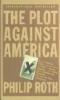 Roth, PHILIP,Plot against America