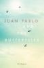 Flowers, J. J.,Juan Pablo and the Butterflies