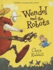 C. Riddell,Wendel and the Robots