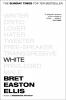 <b>ELLIS BRET EASTON</b>,WHITE