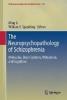 ,The Neuropsychopathology of Schizophrenia