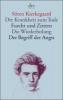 Kierkegaard, Sören,Die Krankheit zum Tode / Furcht und Zittern / Die Wiederholung / Der Begriff der Angst