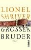Shriver, Lionel,Großer Bruder