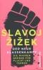 Zizek, Slavoj,Der neue Klassenkampf