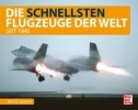 Horst W. Laumanns,Die schnellsten Flugzeuge der Welt