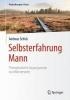 Schick, Andreas,Selbsterfahrung Mann