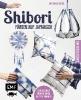 Rundel, Johanna,Shibori - F?rben auf Japanisch