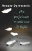 Renate  Dorrestein,Het perpetuum mobile van de liefde